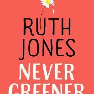 Ruth Jones never greener